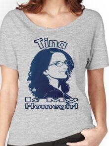 Tina Is My Homegirl Women's Relaxed Fit T-Shirt
