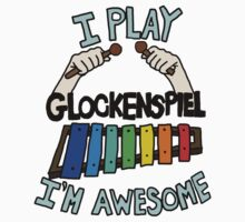 I'm Awesome, I play Glockenspiel! by rubblepubble