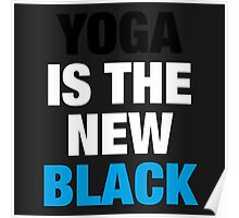 YOGA is the new BLACK SQ Poster