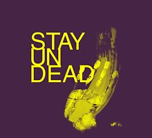 STAY UNDEAD T-Shirt