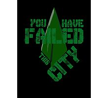 You have failed this city Photographic Print