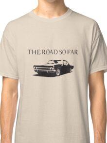The road so far Classic T-Shirt
