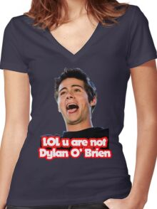 LOL u are not Dylan O'Brien Women's Fitted V-Neck T-Shirt