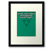 In every work of genius we recognize our rejected thoughts. Framed Print
