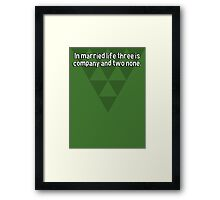 In married life three is company and two none.   Framed Print