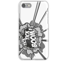 Tick Tick Boom! iPhone Case/Skin