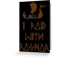 I Raid with Ragnar Greeting Card