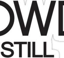 Rowdy #andSTILL Sticker
