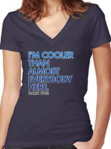 Cooler Than Most People Here Women's Fitted V-Neck T-Shirt