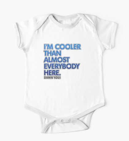 Cooler Than Most People Here One Piece - Short Sleeve
