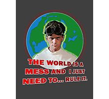 Dr. Horrible - THE WORLD IS A MESS AND I JUST NEED... RULE IT. Photographic Print