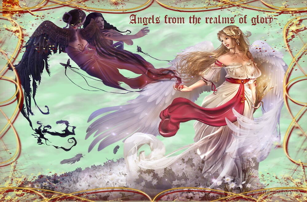 Angels From The Realms Of Glory by michellerena