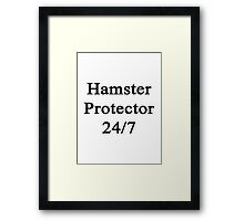 Hamster Protector 24/7  Framed Print