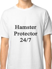 Hamster Protector 24/7  Classic T-Shirt