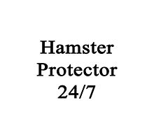 Hamster Protector 24/7  by supernova23