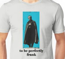 perfectly frank Unisex T-Shirt
