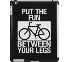 Put the Fun Between Your Legs - Textured iPad Case/Skin
