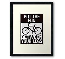 Put the Fun Between Your Legs - Textured Framed Print