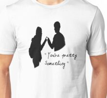 You're pretty something Unisex T-Shirt