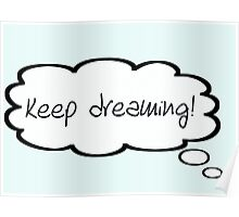 Keep dreaming! Poster