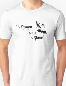 Game of Thrones - A Dragon is Not a Slave Unisex T-Shirt
