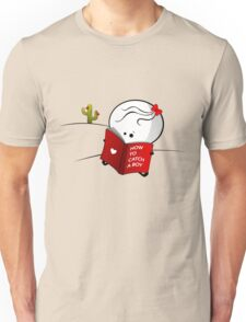 How to catch a boy Unisex T-Shirt
