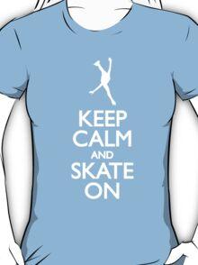 Keep calm skate on T-Shirt