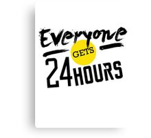 Everyone Gets 24 Hours Canvas Print