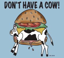 DON'T HAVE A COW!~(C) by Lisa Michelle Garrett