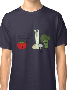 Tomatoes Don't Fit In Classic T-Shirt