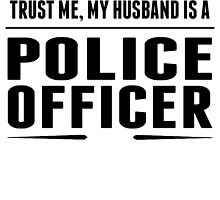 My Husband Is A Police Officer by GiftIdea