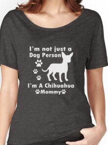 im not just a dog person im a chihuahua mommy geek funny nerd Women's Relaxed Fit T-Shirt