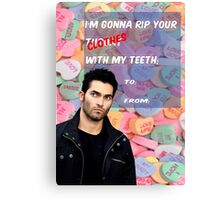 I'm Gonna Rip Your [Clothes] With My Teeth Canvas Print