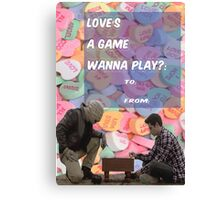 Love's a Game [Wanna Play?] Canvas Print