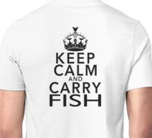 Keep Calm and carry fish Unisex T-Shirt