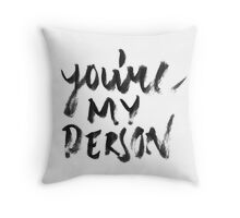 You're my person  Throw Pillow