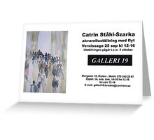 Vernissage on Saturday the 25 sept Greeting Card