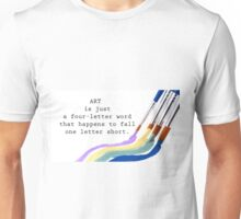 Art is just a 4-letter word Unisex T-Shirt