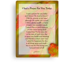 I Said a Prayer For You Today - Inspirational Canvas Print