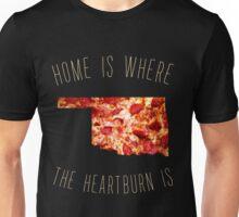 Oklahoma - Home Is Where The Heartburn Is Unisex T-Shirt