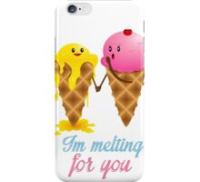 im melting for you iPhone Case/Skin