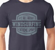 It's All About Windsurfing Unisex T-Shirt