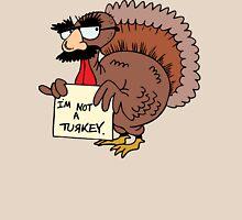 "Thanksgiving ""I'm Not A Turkey"" Unisex T-Shirt"