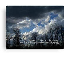 Unto the clouds Canvas Print