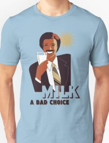 Milk Was A Bad Choice Unisex T-Shirt
