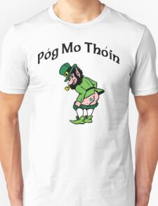 "Irish ""Pog Mo Thoin"" Kiss My A...  T-Shirt"