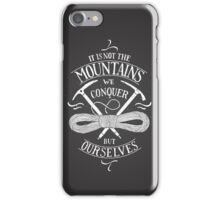it is not the mountains we conquer iPhone Case/Skin