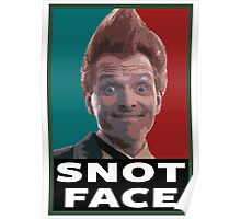 Snot Face Poster