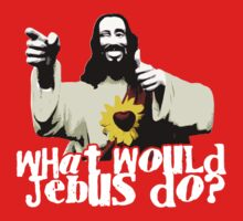 WHAT WOULD JEBUS DO? by fehinq