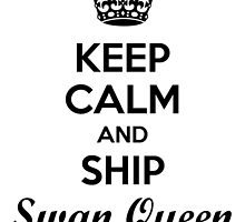 Keep Calm and ship Swan Queen by queequeg35